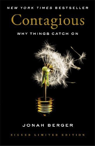 Contagious: Why Things Catch On by Berger, Jonah (2013) Hardcover
