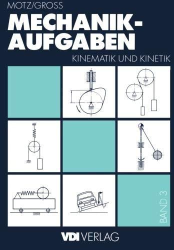 Mechanik-Aufgaben: Kinematik und Kinetik (VDI-Buch)