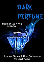 Dark Perfume: Tales of Light and Shadow