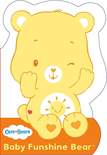 Baby Funshine Bear: Shaped Board Book 1 (Care Bears, Band 1)
