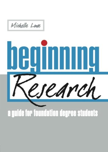 Beginning research: A Guide for Foundation Degree Students