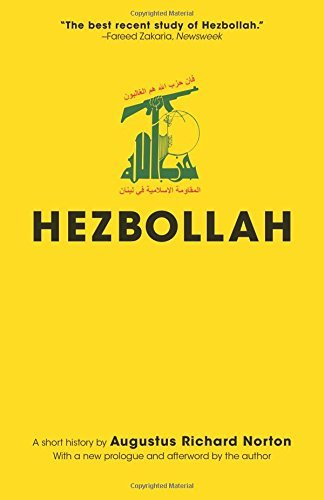 Hezbollah: A Short History (Princeton Studies in Muslim Politics): Written by Augustus Richard Norton, 2014 Edition, (Updated edition with a New Prologue) Publisher: Princeton University Press [Paperback]