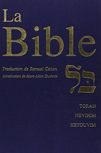 La Bible. (Torah, Nevihim et Ketouvim). par Samuel Cahen