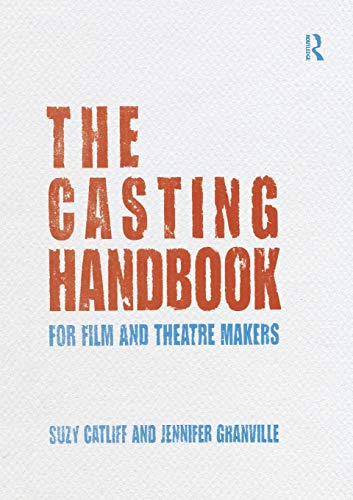 The Casting Handbook: For Film and Theatre Makers