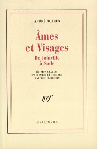 Âmes et visages: XIIIe-XVIIIe siècle : [de Joinville à Sade] par André Suarès