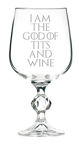 I am the God of Tits and Wine Game of Thrones inspiriert 313 ml Wein Goblet