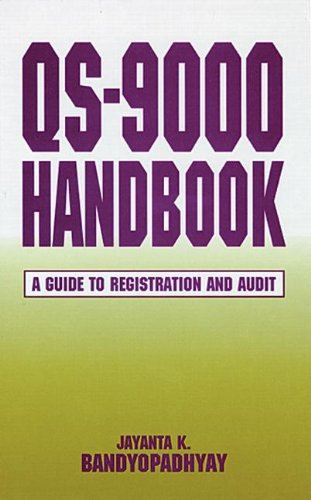 QS-9000 Handbook: A Guide to Registration and Audit (St Lucie)