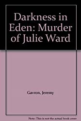 Darkness in Eden: Murder of Julie Ward