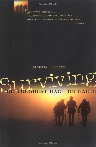Surviving the Toughest Race on Earth por Martin Dugard