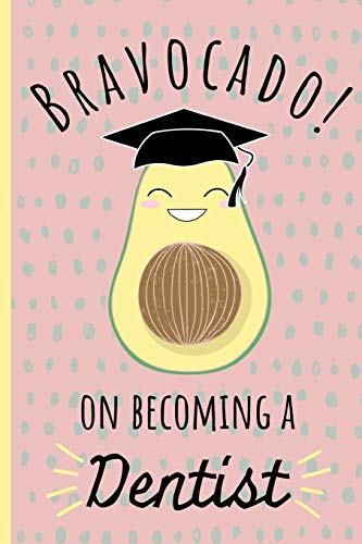 Bravocado on becoming a dentist: Notebook, Perfect funny gift for a great Dentist, Blank lined journal. Graduated Avocado design. -