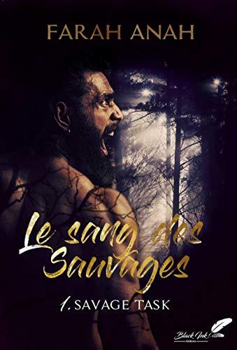 Le sang des Sauvages, tome 1 : Savage Task par [Anah, Farah]