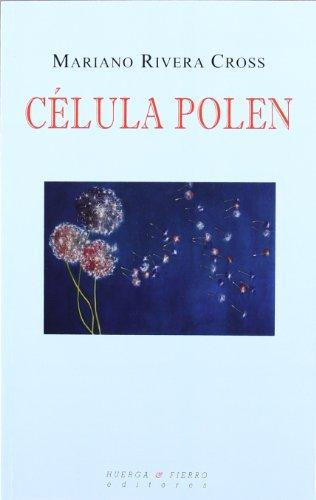 Célula polen (Poesia (huerga Y Fierro)) por Mariano Rivera Cross