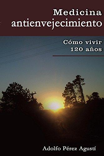 Medicina antienvejecimiento por Adolfo Pérez Agusti
