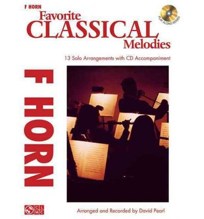 [(Favorite Classical Melodies: French Horn)] [Author: Fellow and Director of Studies in Law at Fitzwilliam College and Lecturer in Law David Pearl Pia Pia] published on (March, 2012)