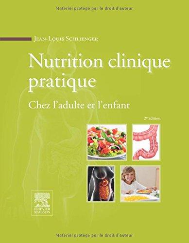 Nutrition clinique pratique: Chez l'adulte et l'enfant