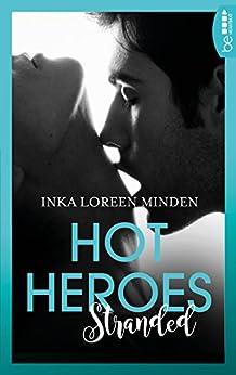 Hot Heroes: Stranded von [Minden, Inka Loreen]