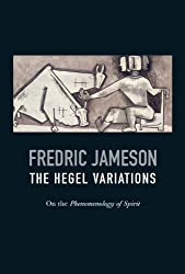 The Hegel Variations: On the Phenomenology of Spirit by Fredric Jameson (2010-07-02)