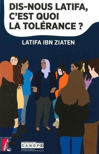 Dis nous Latifa, c'est quoi la tolérance ?