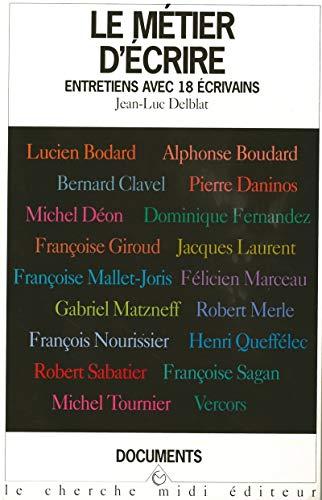 Le métier d'écrire par Jean-Luc DELBLAT