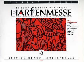 MISSA ADVOCATA NOSTRA - HARFENMESSE - arrangiert für Frauenchor - Harfe - Violoncello - Orgel [Noten / Sheetmusic] Komponist: AIBLINGER JOHANN KASPAR aus der Reihe: MUSICA SACRA
