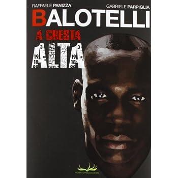 Balotelli. A Cresta Alta
