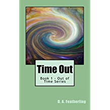 Time Out (Out of Time Series Book 1) (English Edition)