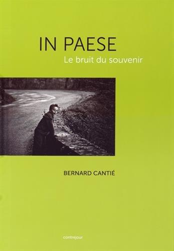 In Paese, le Bruit du Souvenir par Bernard Cantié