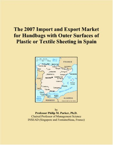 The 2007 Import and Export Market for Handbags with Outer Surfaces of Plastic or Textile Sheeting in Spain