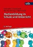 Medienbildung in Schule und Unterricht: Grundlagen und Beispiele - Gerhard Tulodziecki, Silke Grafe, Bardo Herzig