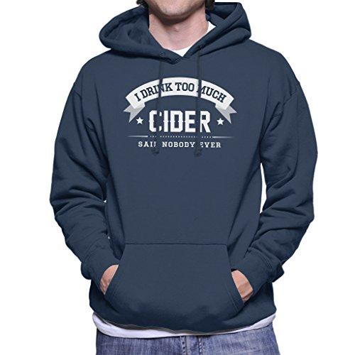 Preisvergleich Produktbild I Drink Too Much Cider Said Nobody Ever Men's Hooded Sweatshirt