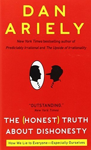 The (Honest) Truth About Dishonesty: How We Lie to Everyone--Especially Ourselves by Ariely, Dan (2013) Mass Market Paperback