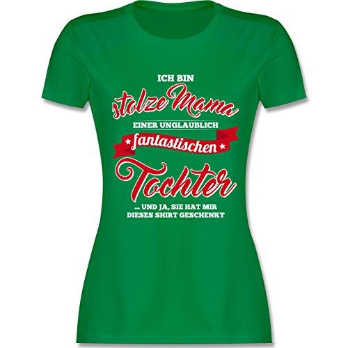 Shirtracer Muttertag - Stolze Mama Einer Fantastischen Tochter - Damen T-Shirt Rundhals Grün