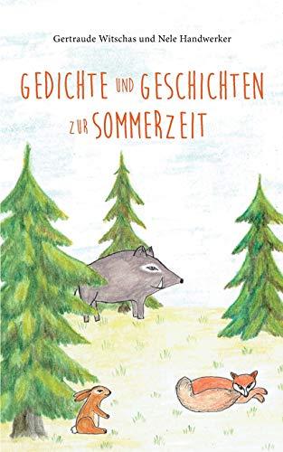 Gedichte und Geschichten zur Sommerzeit: Sommerbuch für Kinder ab vier Jahren mit Sommergedichten und Tiergeschichten aus dem Sagawald (Gedichte für Kinder und Tiergeschichten aus dem Sagawald)