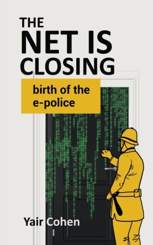 the-net-is-closing-birth-of-the-e-police