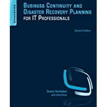 Business Continuity and Disaster Recovery Planning for IT Professionals, Second Edition by Susan Snedaker (2013-10-08)