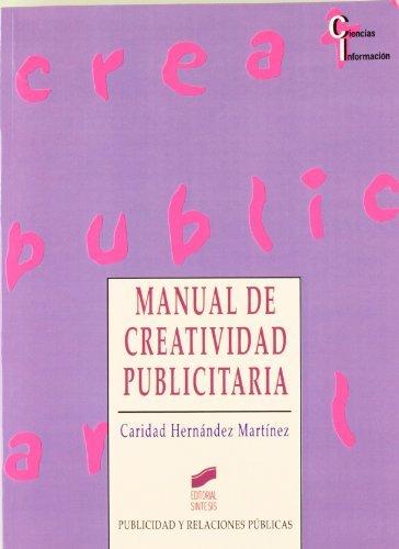 Manual de creatividad publicitaria (Publicidad y relaciones públicas) por Caridad Hernández Martínez