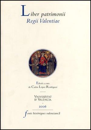 Liber patrimonii Regii Valentiae (Fonts Històriques Valencianes)