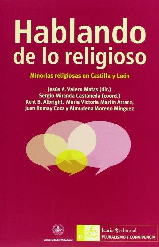 Hablando De Lo Religioso. Minorías Religiosas En Castilla Y León (Pluralismo y Convivencia)
