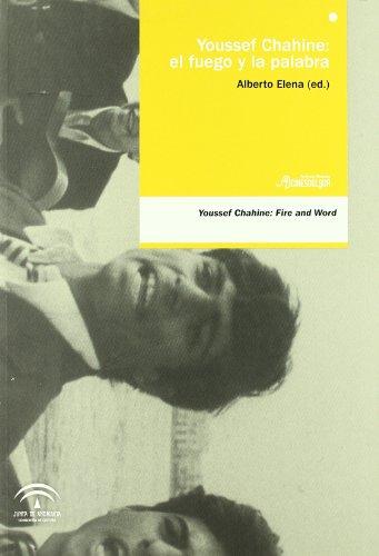 Youssef Chahine: el fuego y la palabra por Alberto Elena Díaz