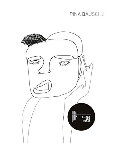 Katalog: PINA BAUSCH:!: Eine künstlerische Recherche zur Ausstellung Pina Bausch und das Tanztheater (4. März - 24. Juli 2016) in der Bundeskunsthalle, Bonn