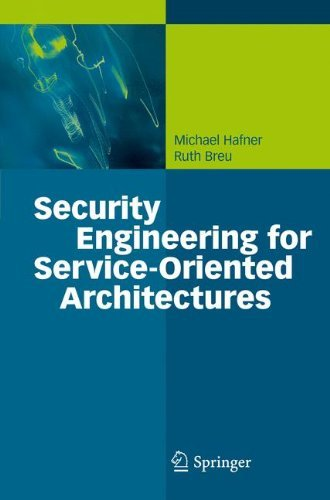 Security Engineering for Service-Oriented Architectures by Michael Hafner (2008-10-10)