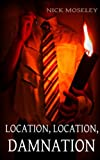 Location, Location, Damnation (The Brackenford Cycle Book 1) by Nick Moseley