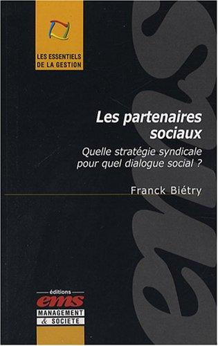 Les Partenaires - Quelle stratégie syndicale pour quel dialogue social ?