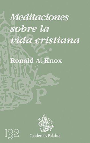 Meditaciones sobre la vida cristiana (Cuadernos Palabra nº 132) por Ronald A. Knox