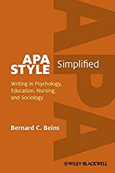 APA Style Simplified: Writing in Psychology, Education, Nursing, and Sociology
