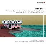 Strandgut - Ensemble LUX spielt Werke von Kampe, Klartag u.a. (Weltersteinspielung)