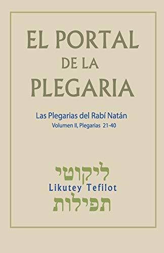 El Portal de la Plegaria. Vol. II: Likutey Tefilot - Las plegarias del Rabí Natán de Breslov par  Rabí Natán de Breslov