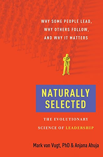 Naturally Selected: The Evolutionary Science of Leadership por Mark Van Vugt