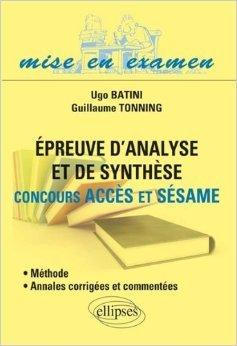 preuve-d-39-analyse-et-de-synthse-concours-acces-et-ssame-mthode-annales-corriges-et-commentes-de-ugo-batini-guillaume-tonning-21-janvier-2014