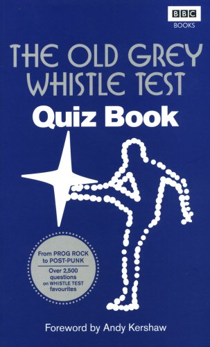 The Old Grey Whistle Test Quiz Book -